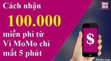 Cách nhận 100K miễn phí từ Ví MoMo