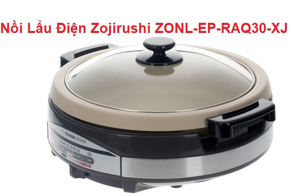 Nồi Lẩu Điện Zojirushi ZONL-EP-RAQ30-XJ